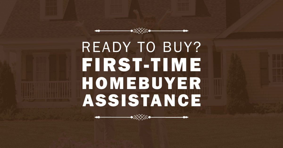 First Time Home Buyer Assistance